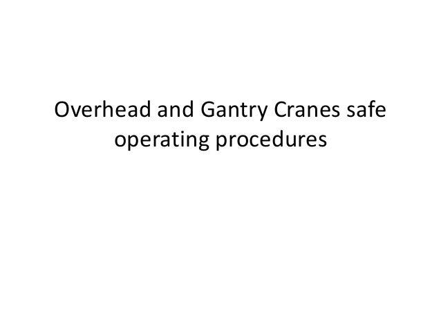 Overhead Crane Lifting Procedure : Overhead and gantry cranes safe operating procedures