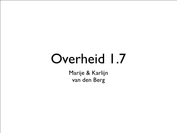 Overheid 1.7   Marije & Karlijn    van den Berg