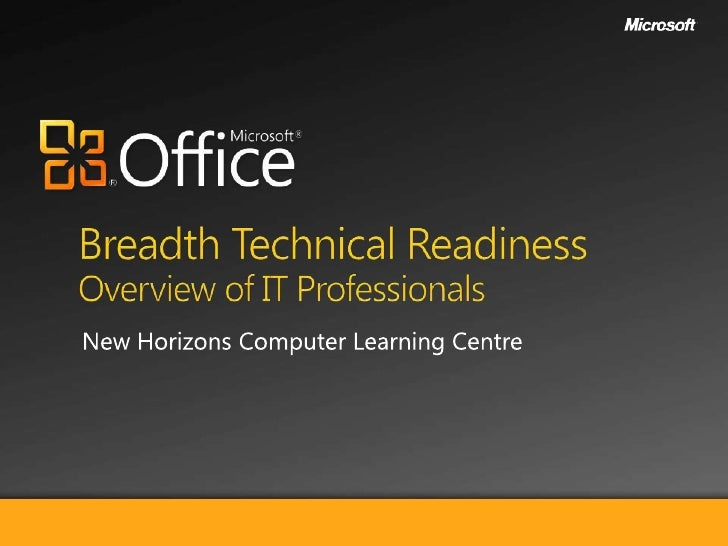 Overivew Of Microsoft Office 2010 For It Professionals