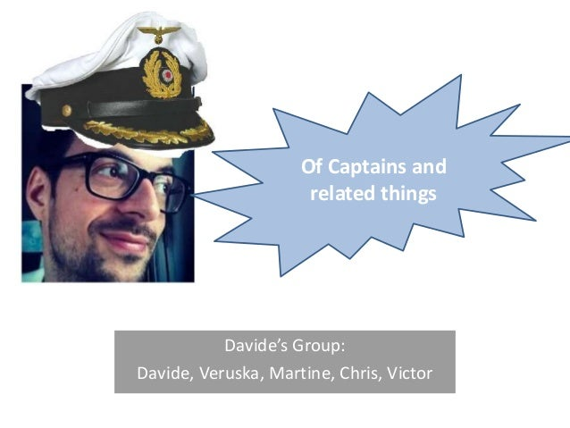 Davide's Group: Davide, Veruska, Martine, Chris, Victor Of Captains and related things