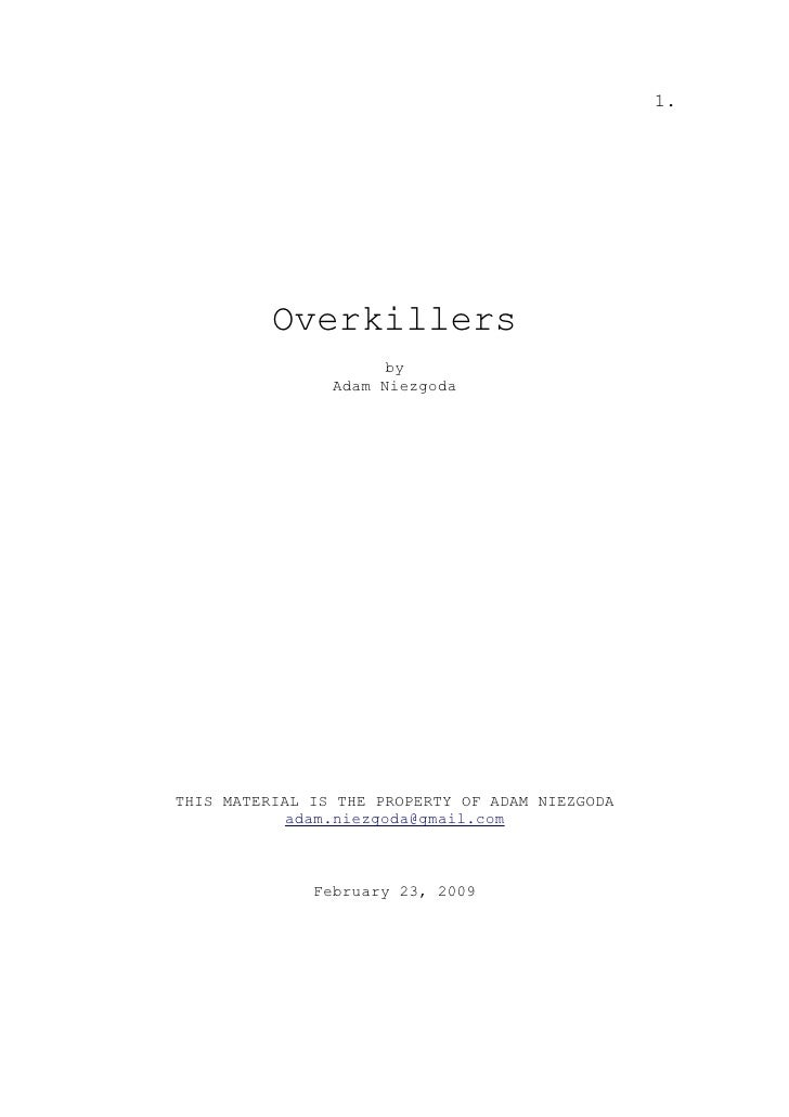 1.               Overkillers                       by                 Adam Niezgoda     THIS MATERIAL IS THE PROPERTY OF A...