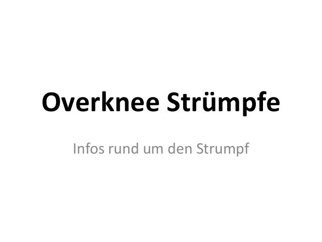 Overknee Strümpfe Infos rund um den Strumpf