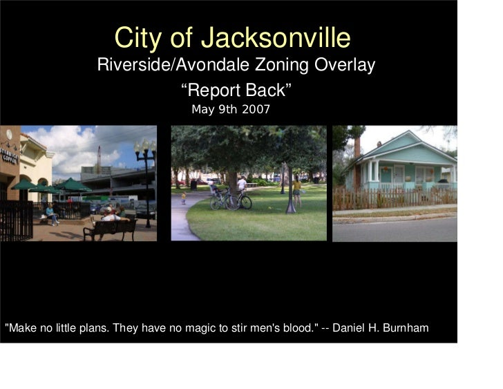 "City of Jacksonville                  Riverside/Avondale Zoning Overlay                            ""Report Back""          ..."