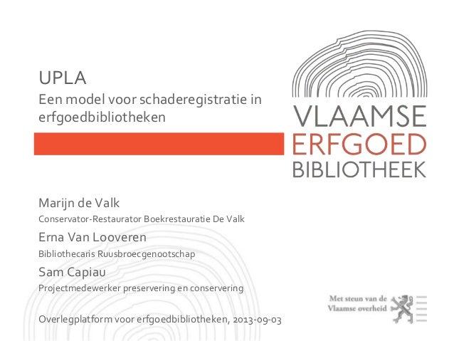 UPLA. Een model voor schaderegistratie in erfgoedbibliotheken (Overlegplatform voor erfgoedbiliotheken 2013)