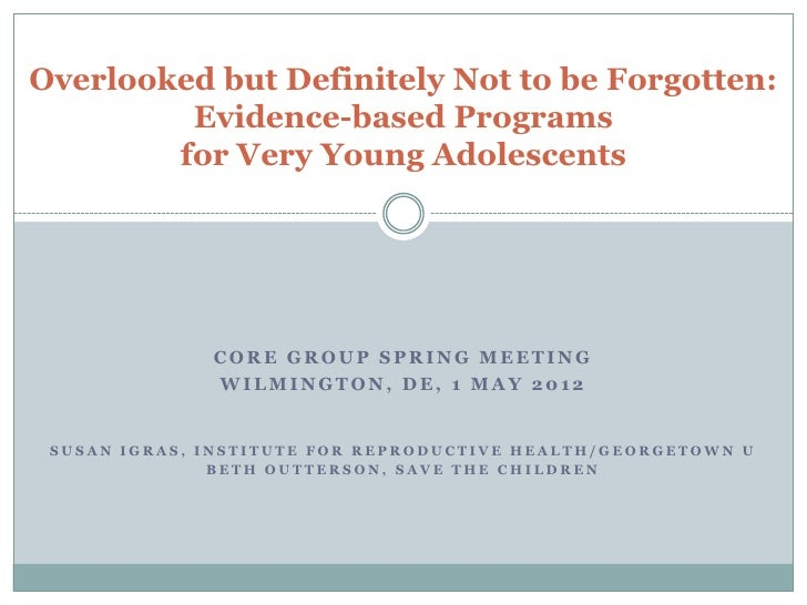 Overlooked but Definitely Not to be Forgotten:         Evidence-based Programs        for Very Young Adolescents          ...