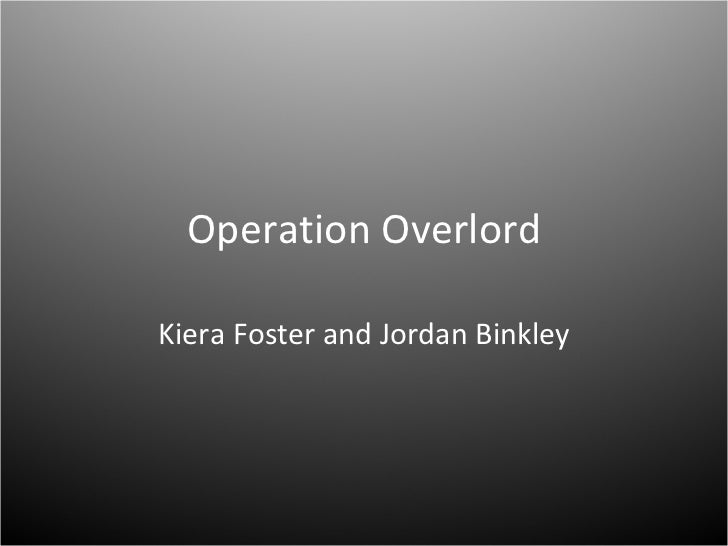 Operation Overlord Kiera Foster and Jordan Binkley