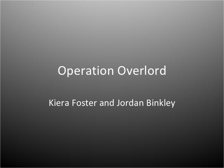 Operation Overlord Kiera Foster and Jordan Binkley