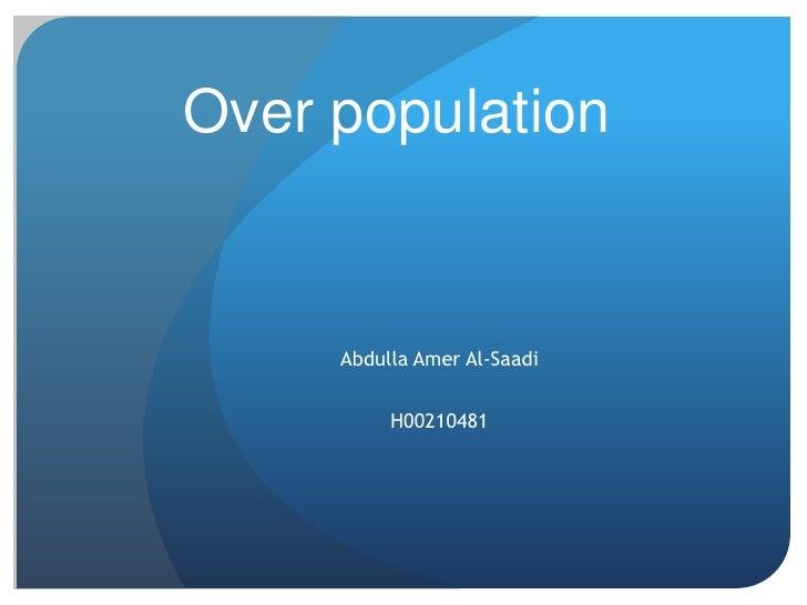 Over population     Abdulla Amer Al-Saadi          H00210481