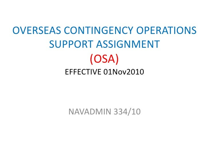 OVERSEAS CONTINGENCY OPERATIONS SUPPORT ASSIGNMENT(OSA)EFFECTIVE 01Nov2010<br />NAVADMIN 334/10<br />