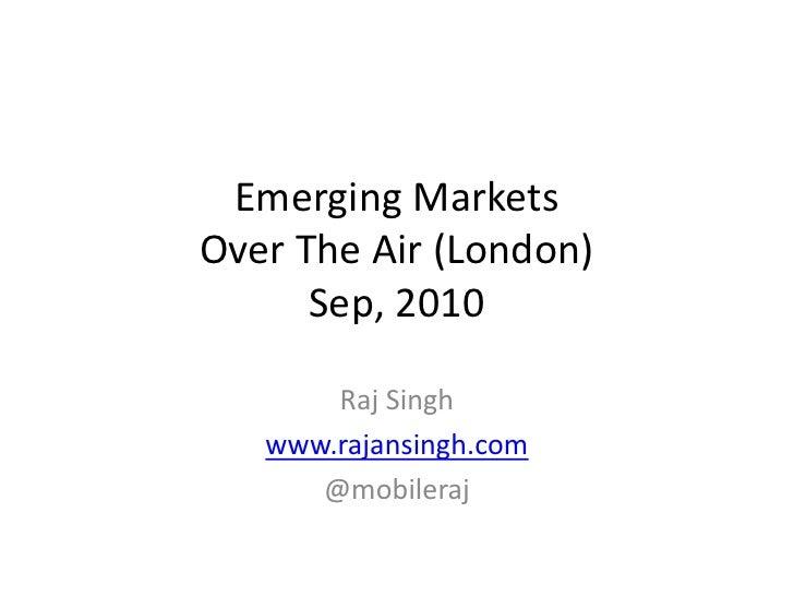 Over the air   emerging markets - raj singh