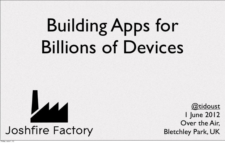 Joshfire Factory: Building Apps for Billion of Devices