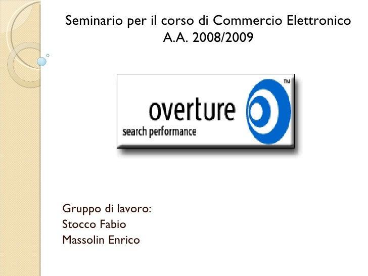 Gruppo di lavoro: Stocco Fabio Massolin Enrico Seminario per il corso di Commercio Elettronico A.A. 2008/2009