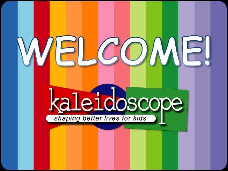 Kaleidoscope Overview