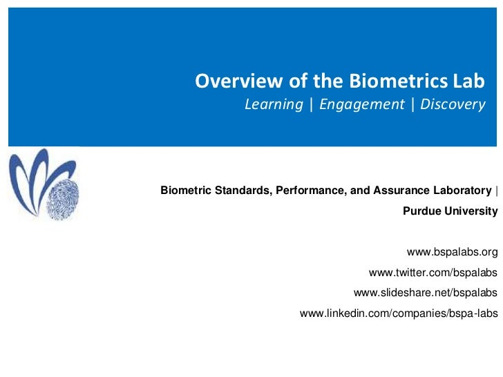 Overview of the Biometrics Lab Learning | Engagement | Discovery<br />Biometric Standards, Performance, and Assurance Labo...