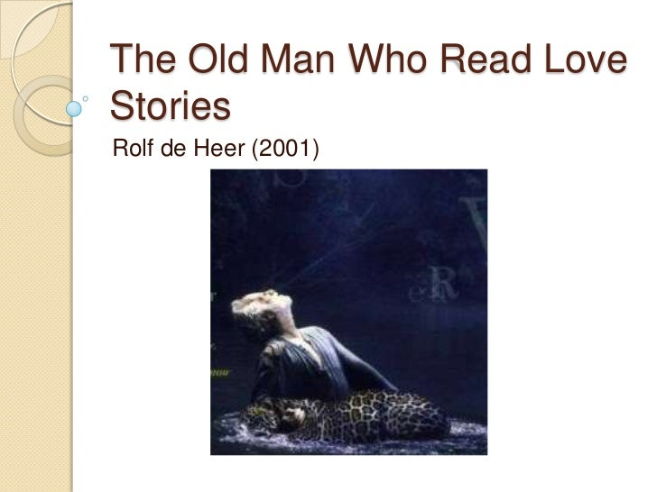the old man who read love stories The feature film the old man who read love stories is based on the novel by luis sepulveda & made by rolf de heer a tale of redemption & of a jaguar.