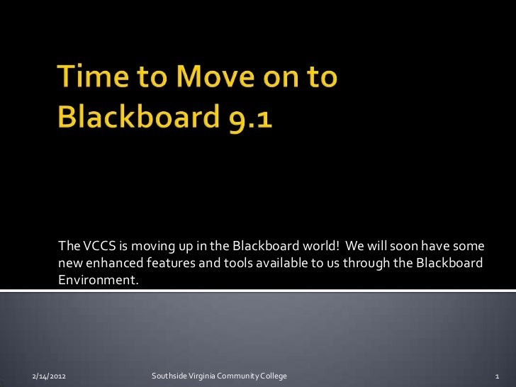 The VCCS is moving up in the Blackboard world! We will soon have some      new enhanced features and tools available to us...