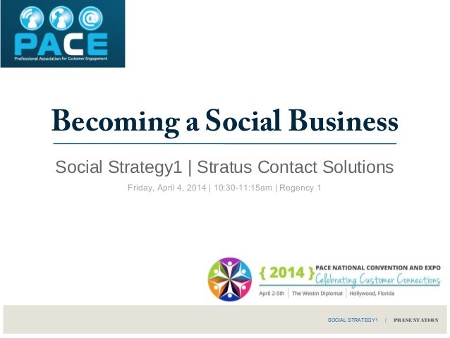 Becoming a Social Business Social Strategy1 | Stratus Contact Solutions SOCIAL STRATEGY1 | PRESENTATION Friday, April 4, 2...