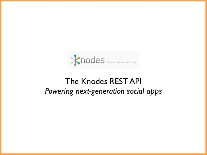 The Knodes REST APIPowering next-generation social apps
