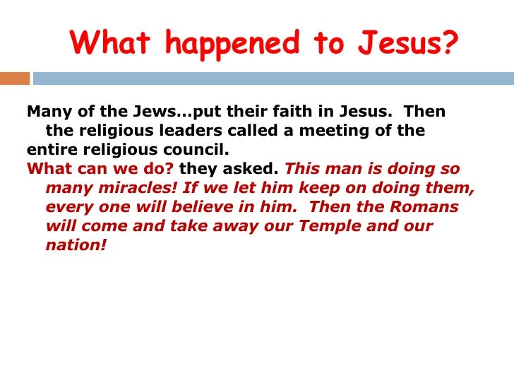 Why did the Romans and the Jewish leaders want Jesus dead?