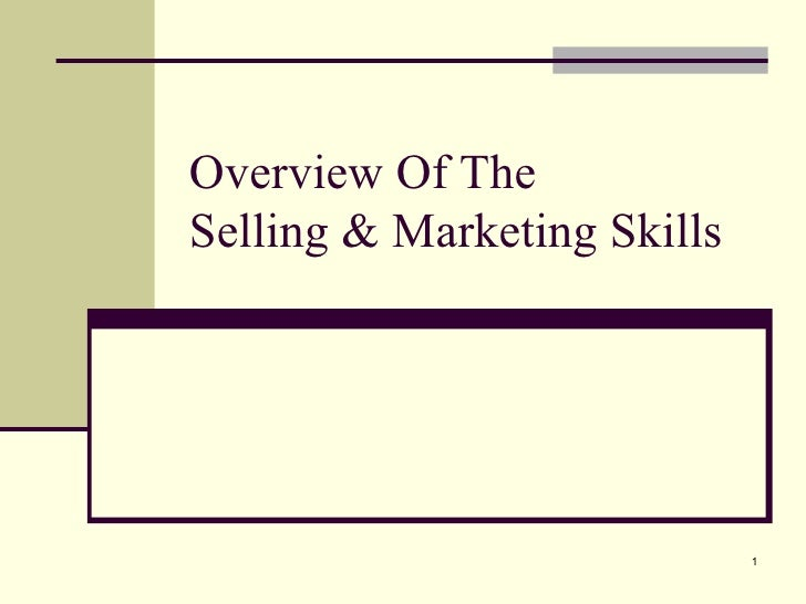 Overview Of The  Selling & Marketing Skills