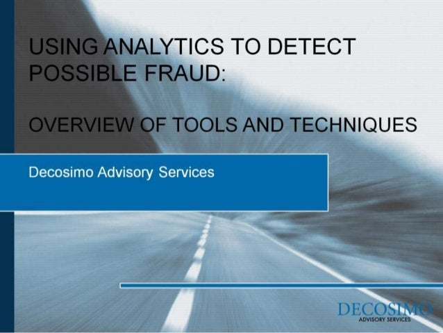 Using Analytics to Detect Possible Fraud: Overview of Tools and Techniques