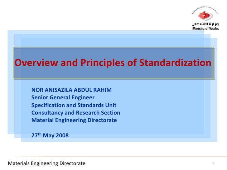 Overview and Principles of Standardization<br />NOR ANISAZILA ABDUL RAHIM <br />Senior General Engineer<br />Specification...