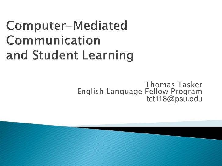 Thomas TaskerEnglish Language Fellow Program                 tct118@psu.edu