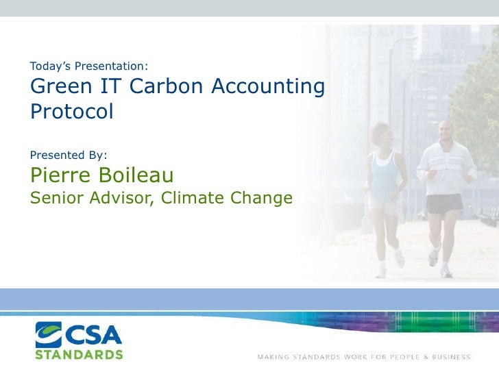 Today's Presentation: Green IT Carbon Accounting Protocol Presented By: Pi