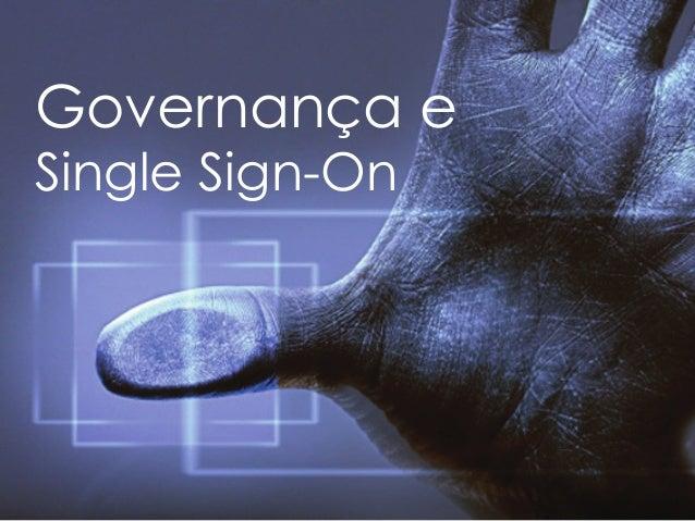 Governança eSingle Sign-On