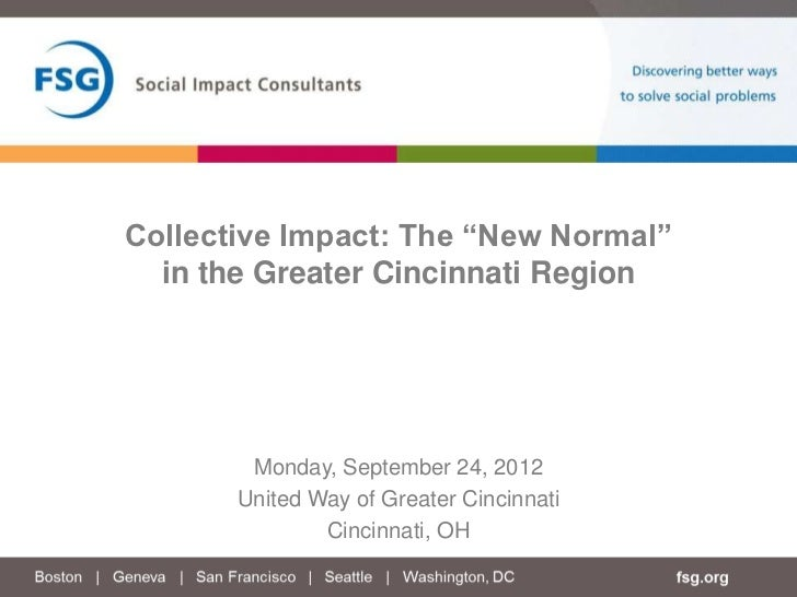 """Collective Impact: The """"New Normal""""  in the Greater Cincinnati Region        Monday, September 24, 2012       United Way o..."""