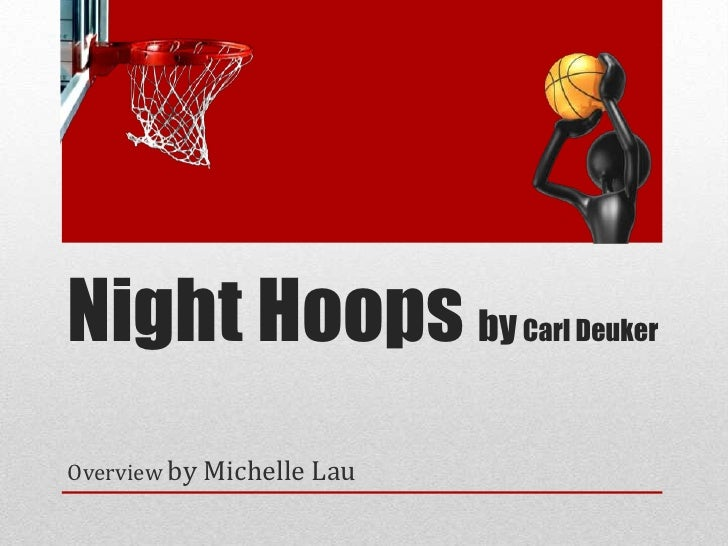 Overview night hoops by carl deuker   michelle l 8-1