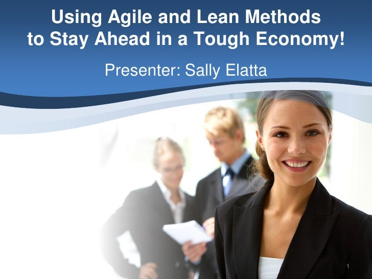 Using Agile and Lean to Stay Ahead in a Tough Economy