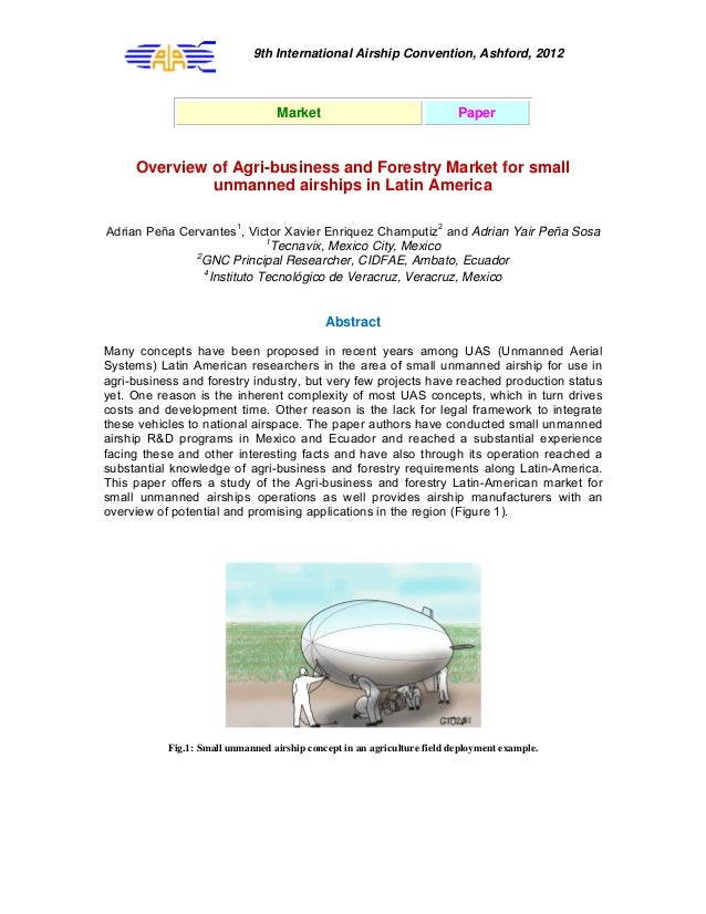 9th International Airship Convention, Ashford, 2012 Market Paper Overview of Agri-business and Forestry Market for small u...