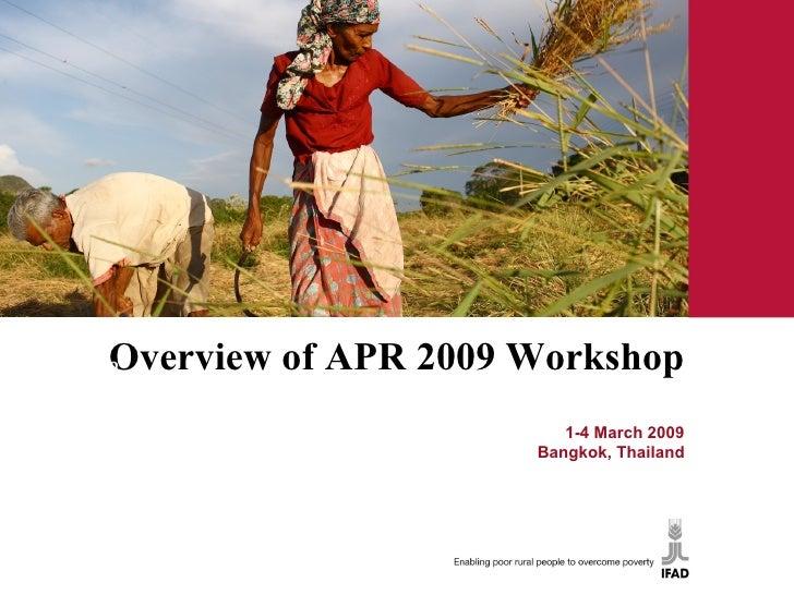 Overview of APR 2009 Workshop  1-4 March 2009 Bangkok, Thailand