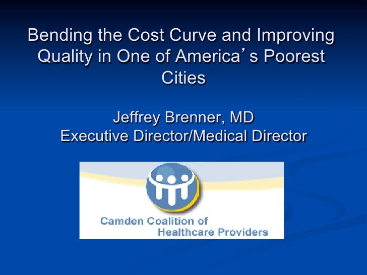 Bending the Cost Curve and Improving Quality in One of America's Poorest                 Cities          Jeffrey Brenner, ...