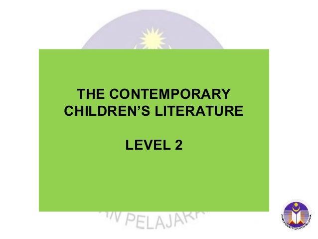 THE CONTEMPORARY CHILDREN'S LITERATURE LEVEL 2