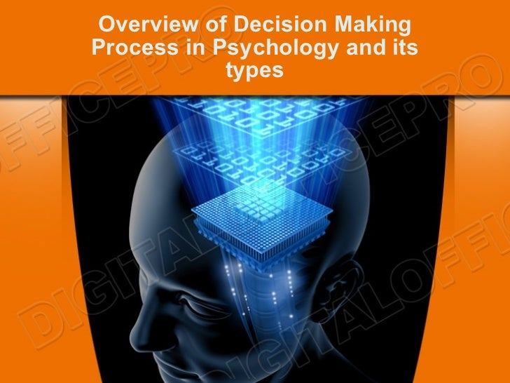 Overview of Decision Making Process in Psychology and its types