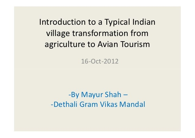 Introduction to a Typical Indian  village transformation from  agriculture to Avian Tourism           16-Oct-2012        -...