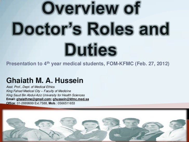 Presentation to 4th year medical students, FOM-KFMC (Feb. 27, 2012)Ghaiath M. A. HusseinAsst. Prof., Dept. of Medical Ethi...