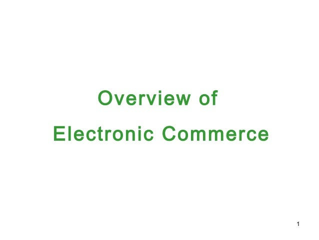 Overview of Electronic Commerce  1