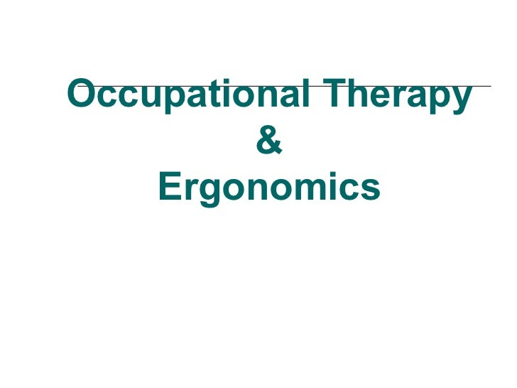 Occupational Therapy & Ergonomics