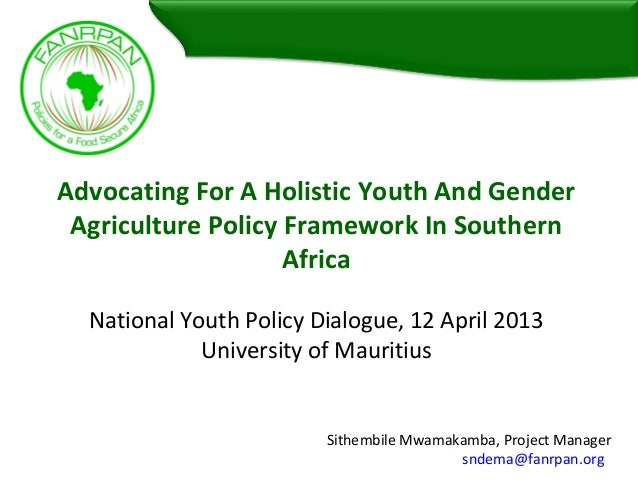 Advocating For A Holistic Youth And GenderAgriculture Policy Framework In SouthernAfricaNational Youth Policy Dialogue, 12...