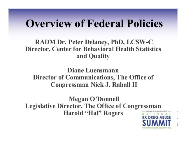Overview of Federal Policies   RADM Dr. Peter Delaney, PhD, LCSW-CDirector, Center for Behavioral Health Statistics       ...