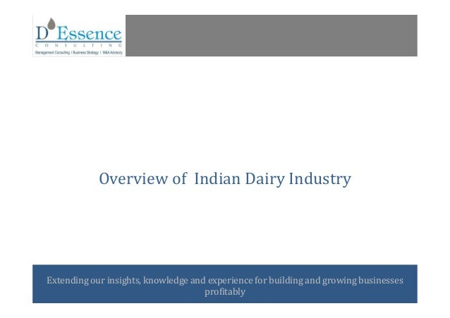 1Extending our insights, knowledge and experience for building and growing businessesprofitablyOverview of Indian Dairy In...