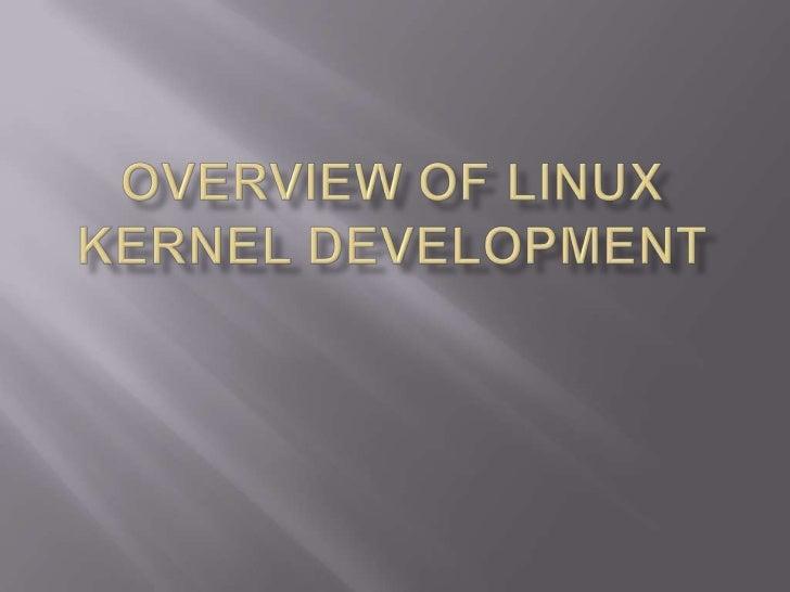 Overview of Linux Kernel Development<br />