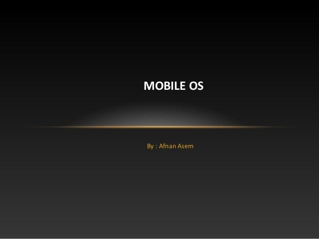 Overview of mobile os ecosystem 10 23 08