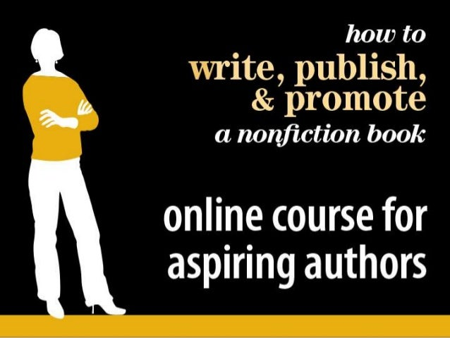 How to Write, Publish, & Promote a Nonfiction Book