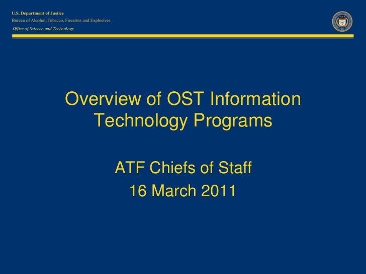 Overview of OST Information Technology Programs<br />ATF Chiefs of Staff<br />16 March 2011<br />