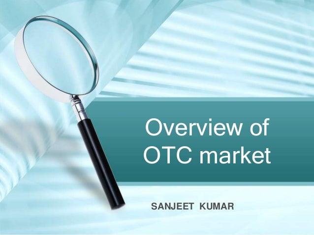 Overview ofOTC marketSANJEET KUMAR
