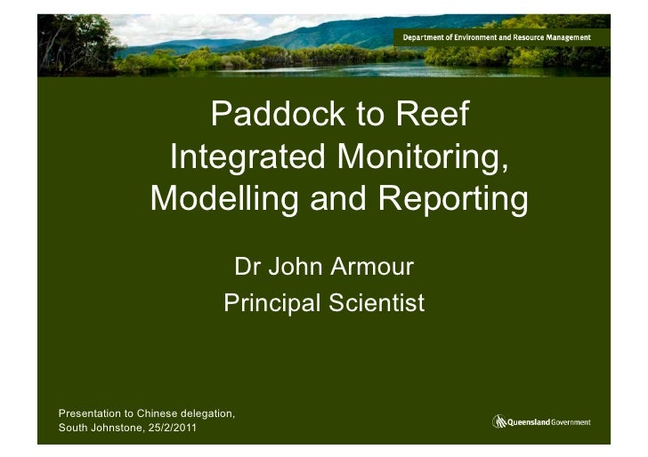 Paddock to Reef                   Integrated Monitoring,                  Modelling and Reporting                         ...